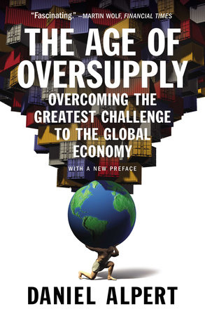 The Age of Oversupply by Daniel Alpert