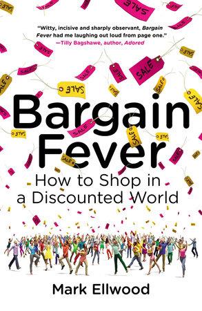 Bargain Fever by Mark Ellwood