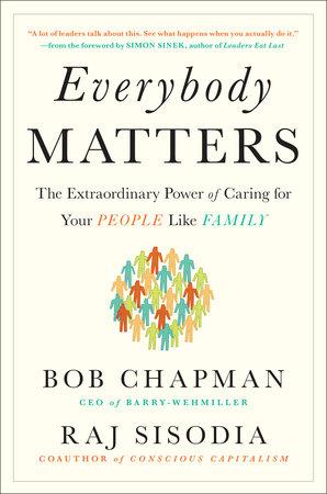 Everybody Matters by Bob Chapman and Raj Sisodia