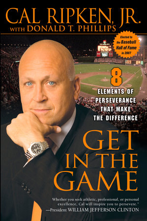 Get in the Game by Cal Ripken and Donald T. Phillips