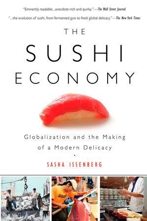 The Sushi Economy by Sasha Issenberg