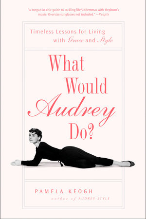 What Would Audrey Do? by Pamela Keogh