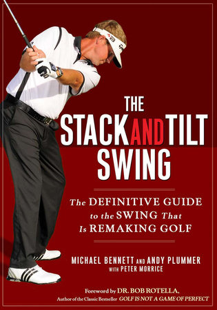 The Stack and Tilt Swing by Michael Bennett and Andy Plummer