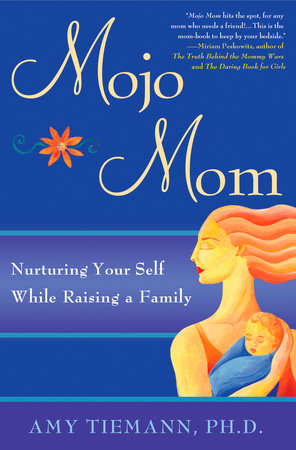 Mojo Mom by Amy Tiemann