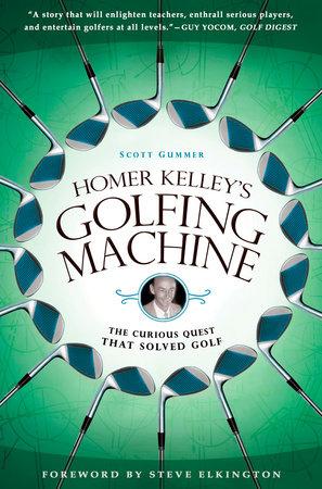 Homer Kelley's Golfing Machine by Scott Gummer