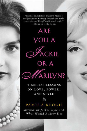 Are You a Jackie or a Marilyn? by Pamela Keogh