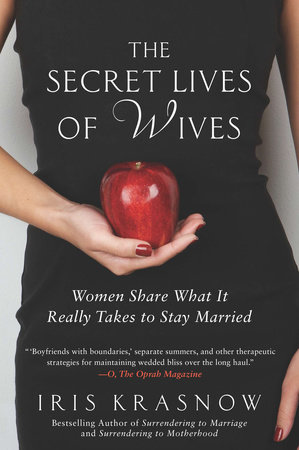 The Secret Lives of Wives by Iris Krasnow