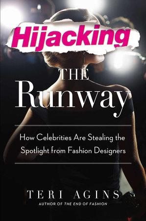 Hijacking the Runway by Teri Agins