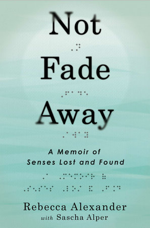 Not Fade Away by Rebecca A. Alexander and Sascha Alper