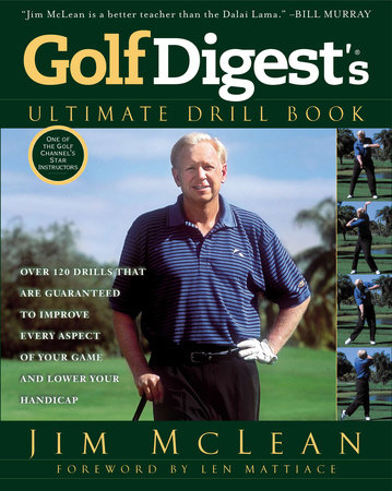 Golf Digest's Ultimate Drill Book by Jim McLean