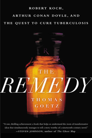 The Remedy by Thomas Goetz