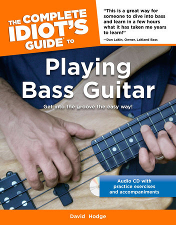 The Complete Idiot's Guide to Playing Bass Guitar by David Hodge