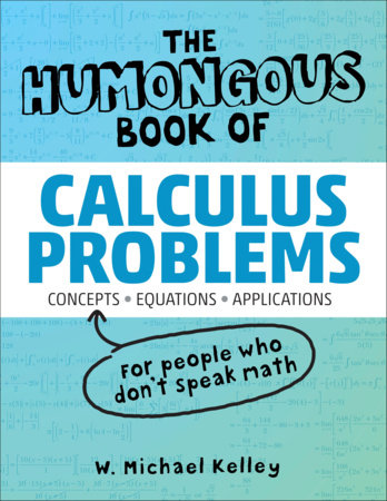The Humongous Book of Calculus Problems