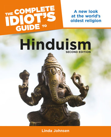 The Complete Idiot's Guide to Hinduism, 2nd Edition