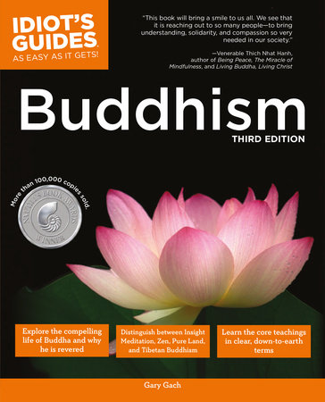 The Complete Idiot's Guide to Buddhism, 3rd Edition by Gary Gach