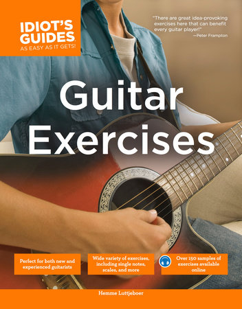 The Complete Idiot's Guide to Guitar Exercises by Hemme Luttjeboer