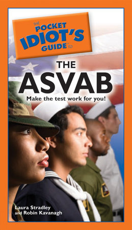 The Pocket Idiot's Guide to the ASVAB by Laura Stradley and Robin Kavanagh