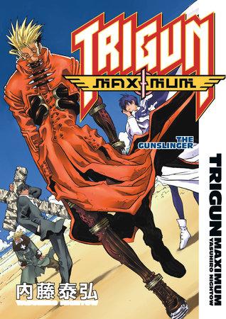 Trigun Maximum Volume 6: The Gunslinger by Yasuhiro Nightow