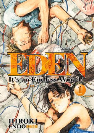 Eden: It's an Endless World! Volume 1 by Hiroki Endo