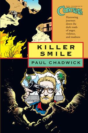Concrete Volume 4: Killer Smile by Paul Chadwick