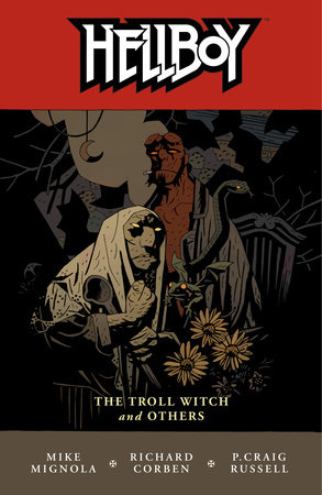 Hellboy Volume 7: The Troll Witch and Others by Mike Mignola