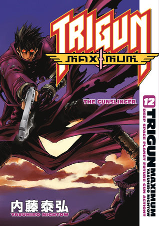 Trigun Maximum Volume 12: The Gunslinger by Yasuhiro Nightow