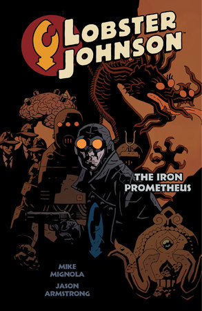 Lobster Johnson Volume 1: The Iron Prometheus