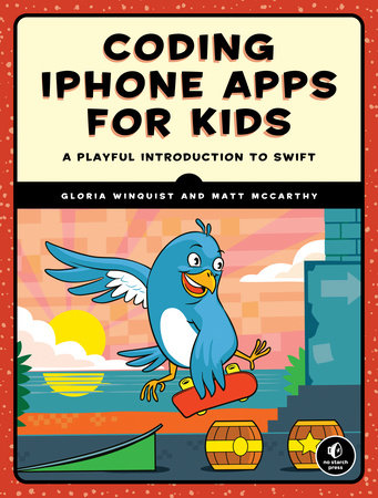Coding iPhone Apps for Kids by Gloria Winquist and Matt McCarthy