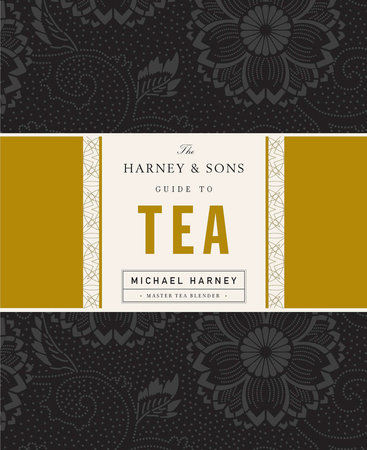 The Harney & Sons Guide to Tea by Michael Harney