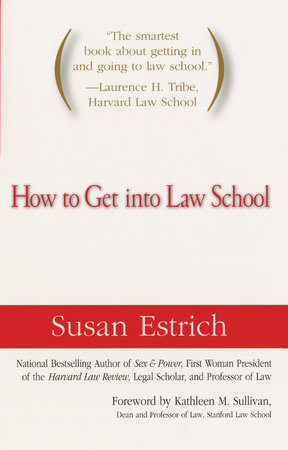 How to Get Into Law School by Susan Estrich