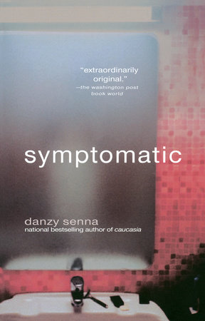 Symptomatic by Danzy Senna