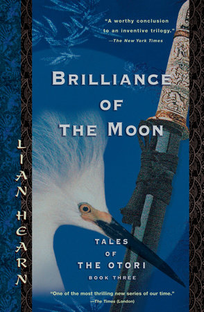 The Brilliance Of The Moon by Lian Hearn