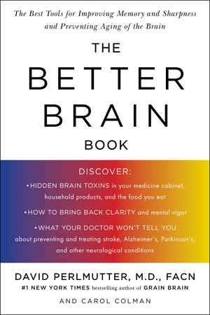 The Better Brain Book by David Perlmutter and Carol Colman