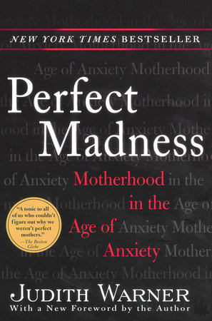 Perfect Madness by Judith Warner