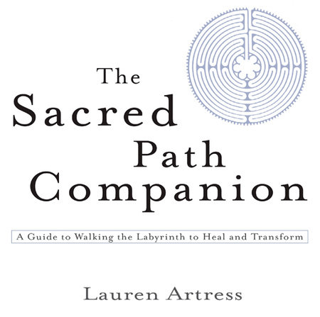 The Sacred Path Companion by Lauren Artress