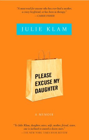 Please Excuse My Daughter by Julie Klam