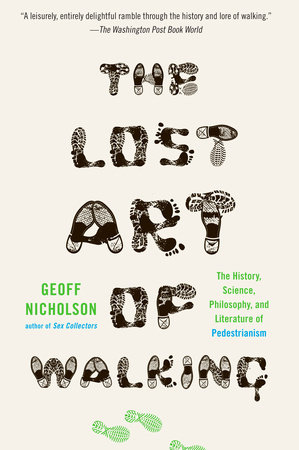 The Lost Art of Walking by Geoff Nicholson