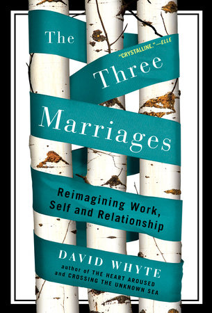 The Three Marriages by David Whyte