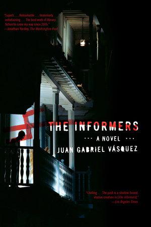The Informers by Juan Gabriel Vásquez