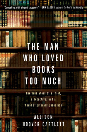 The Man Who Loved Books Too Much Book Cover Picture