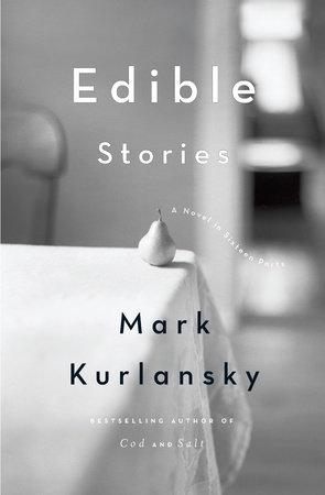 Edible Stories by Mark Kurlansky