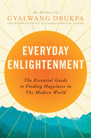 Everyday Enlightenment by Gyalwang Drukpa