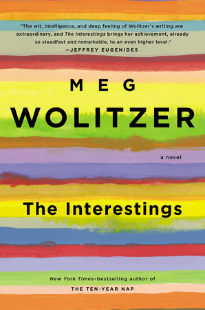 The Interestings by Meg Wolitzer