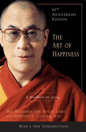 The Art of Happiness, 10th Anniversary Edition by Dalai Lama