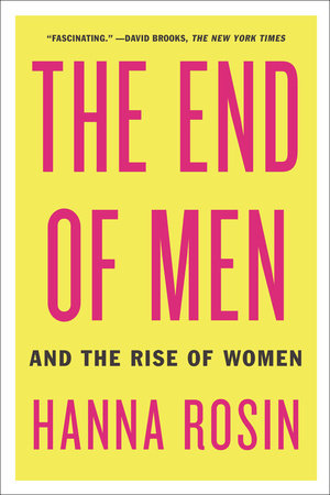 The End of Men by Hanna Rosin