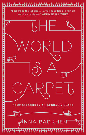 The World is a Carpet by Anna Badkhen