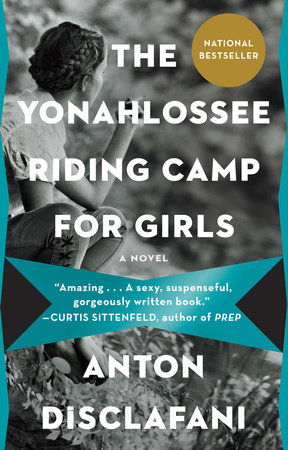 The Yonahlossee Riding Camp for Girls by Anton DiSclafani