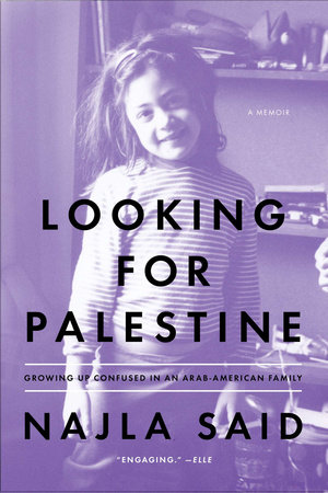 Looking for Palestine by Najla Said