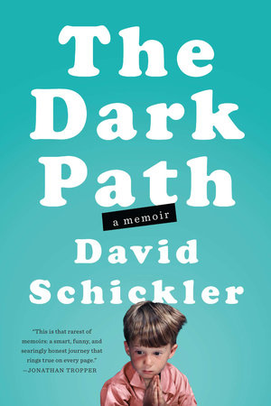 The Dark Path by David Schickler