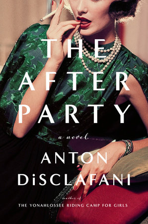The After Party by Anton DiSclafani